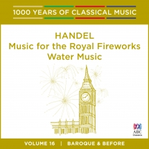 ABC Music | Handel: Music for the Royal Fireworks, Water